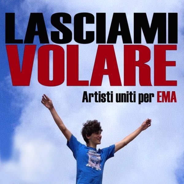 Lasciami Volare (Artisti uniti per EMA)