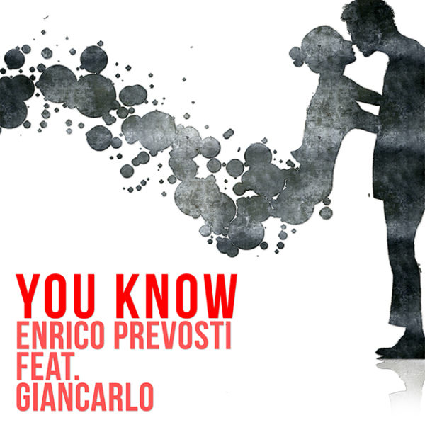 Enrico Prevosti ft. Giancarlo – You Know