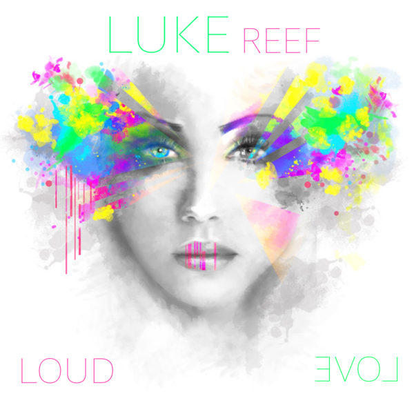 LUKE REEF – Loud Love