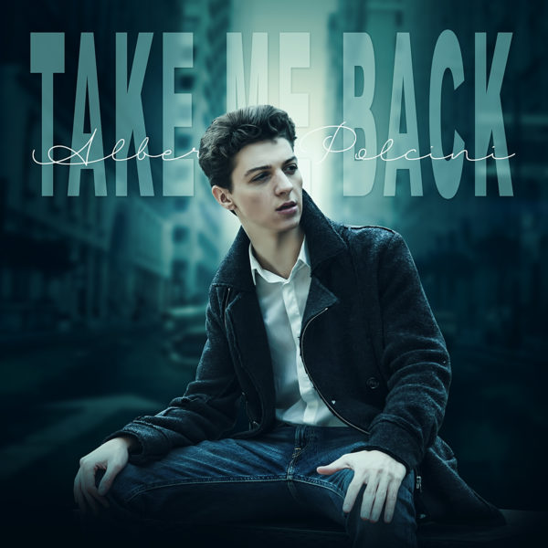 ALBERTO POLCINI – Take me Back